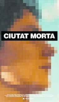 """Ciutat Morta"" (2014 – Barcelona) Dirigido por Xavier Artigas, XapoOrtega"